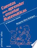 Cuentos para aprender y enseñar matemáticas : en Educación Infantil