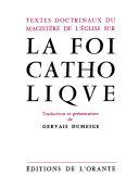 Foi catholique (La). Textes doctrinaux du magistère de l'Eglise sur la foi catholique