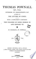 Thomas Pownall, M. P., F. R. S., governor of Massachusetts Bay Pdf/ePub eBook