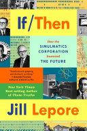If Then: How the Simulmatics Corporation Invented the Future Pdf/ePub eBook
