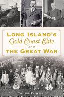 Long Island's Gold Coast Elite and the Great War [Pdf/ePub] eBook
