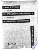 Science Data Plan for the EOS Data and Information System Covering EOSIDS Version 0 and Beyond