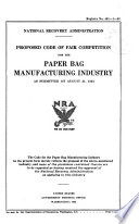 Proposed Code of Fair Competition for the Paper Bag Manufacturing Industry as Submitted on August 31, 1933