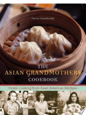 Download The Asian Grandmothers Cookbook Free Books - Dlebooks.net