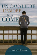 Un cavaliere, l'Amore e la cometa Pdf/ePub eBook