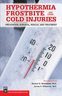Hypothermia, Frostbite and Other Cold Injuries