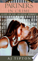 Partners in Crime  A Girl on Girl Jailbreak Romance