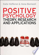 """Positive Psychology: Theory, Research and Applications"" by Kate Hefferon, Ilona Boniwell"