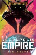 The Necropolis Empire Book