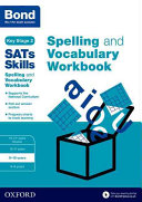 Bond SATs Skills Spelling and Vocabulary Workbook 9 10 Years