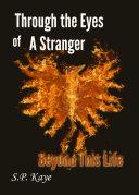 Through the Eyes of a Stranger - Beyond This Life [Pdf/ePub] eBook