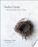 """Atelier Crenn: Metamorphosis of Taste"" by Dominique Crenn"