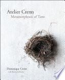 """Atelier Crenn: Metamorphosis of Taste"" by Dominique Crenn"