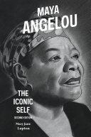 Maya Angelou  The Iconic Self  2nd Edition