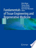 """Fundamentals of Tissue Engineering and Regenerative Medicine"" by Ulrich Meyer, Thomas Meyer, Jörg Handschel, Hans Peter Wiesmann"