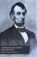 Abraham Lincoln and the Men of His Time