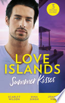 Love Islands  Summer Kisses  The Doctor She Left Behind   Miss Prim and the Maverick Millionaire   Her Holiday Miracle  Love Islands  Book 4