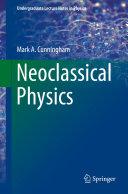 Neoclassical Physics