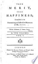 "True Merit. True Happiness: exemplified in the entertaining and instructive memoirs of Mr S-., etc. [A translation of ""Mémoires et aventures d'un bourgeois"" of Jean Digard de Kerguette.] Pdf/ePub eBook"
