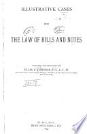 Illustrative Cases Upon the Law of Bills and Notes