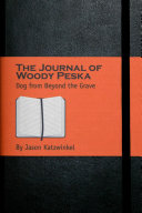 The Journal of Woody Peska  Dog from Beyond the Grave