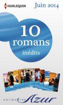 10 romans Azur inédits (no3475 à 3484 - juin 2014)