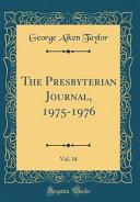 The Presbyterian Journal 1975 1976 Vol 34 Classic Reprint
