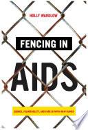 Öffnen Sie das Medium Fencing in AIDS von Wardlow, Holly im Bibliothekskatalog