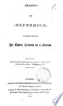 Reasons For Methodism Briefly Stated In Three Letters To A Friend By D Alexander