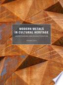 Modern Metals in Cultural Heritage