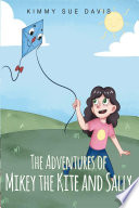 Read Online The Adventures of Mikey the Kite and Sally For Free