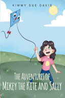The Adventures of Mikey the Kite and Sally Pdf/ePub eBook