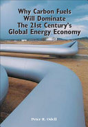 Why Carbon Fuels Will Dominate the 21st Century s Global Energy Economy