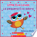Little Eva Love   La peque   a Eva adora  Bilingual