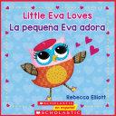 Little Eva Love / La peque単a Eva adora (Bilingual)