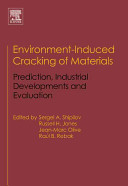 Environment induced Cracking of Materials  Prediction  industrial developments and evaluation
