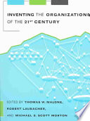 Inventing the Organizations of the 21st Century Book