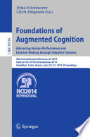 Foundations of Augmented Cognition. Advancing Human Performance and Decision-Making through Adaptive Systems