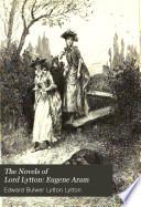 The Novels of Lord Lytton  Eugene Aram