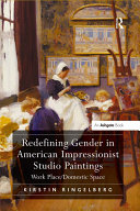 Redefining Gender in American Impressionist Studio Paintings
