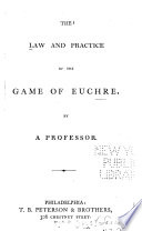The Law and Practice of the Games of Euchre Book