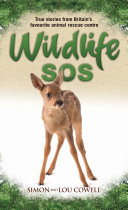 Wildlife SOS   True Stories from Britain s Favourite Animal Rescue Centre