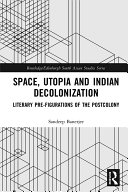 Space  Utopia and Indian Decolonization