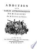 Addition aux tables astronomiques de M. Cassini