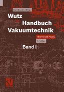 Wutz Handbuch Vakuumtechnik: Theorie und Praxis
