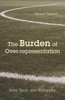 The Burden of Over representation