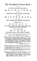 The Protestant s Prayer Book  Or Stated and Occasional Devotions  for Families and Private Persons  and Discourses on the Gift  Grace  and Spirit of Prayer  Etc