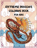 Extreme Dragons Coloring Book For Kids