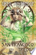 The San Francisco Trilogy