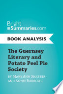 The Guernsey Literary and Potato Peel Pie Society by Mary Ann Shaffer and Annie Barrows  Book Analysis